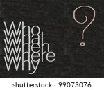 who what when where why written on blackboard with question mark, background, high resolution - stock photo