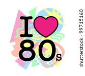 I love 80's old style - stock vector