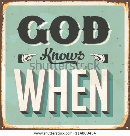 vintage metal sign   god knows