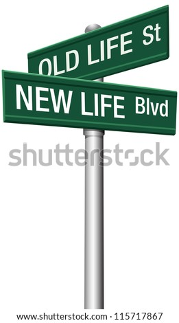 change directions with old life