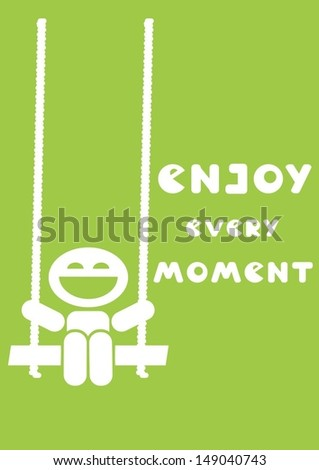 enjoy every moment motivational