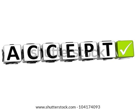 3D Accept Button Click Here Block Text over white background