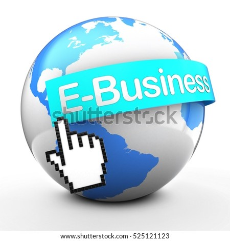 3d illustration of Earth globe on white back  with E-Business text on light blue banner