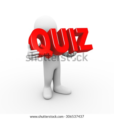 3d illustration of man holding word text quiz.  3d rendering of human people character