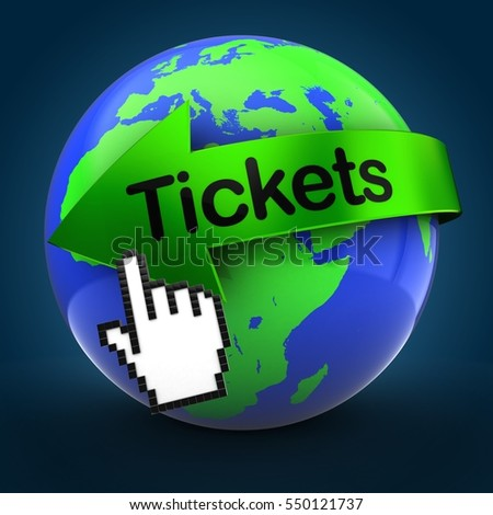3d illustration of world globe over blue background  with tickets text on green arrow