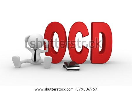 3d person sitting with red ocd text or Obsessive compulsive disorder anxiety symptoms concept
