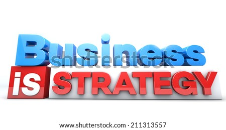 3D words Business is Strategy