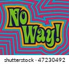 (Jpg) 'No Way!' with fun, bright offset bands. (A vector eps10 version is also available) - stock vector