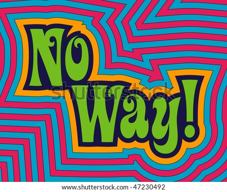 (Jpg) 'No Way!' with fun, bright offset bands. (A vector eps10 version is also available)