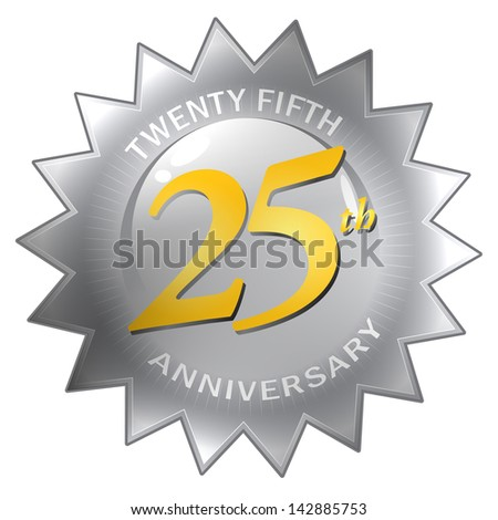 25th Anniversary Seal - A silver twenty fifth 25th anniversary seal isolated over a white background.