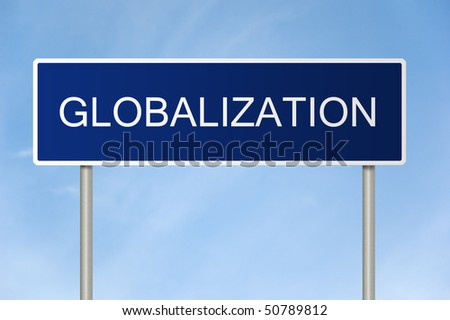 A blue road sign with white text saying Globalization