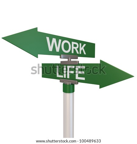 A green two-way street sign pointing to the words Work and Life.