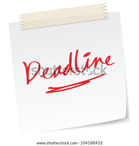 a handwritten notes with deadline message.