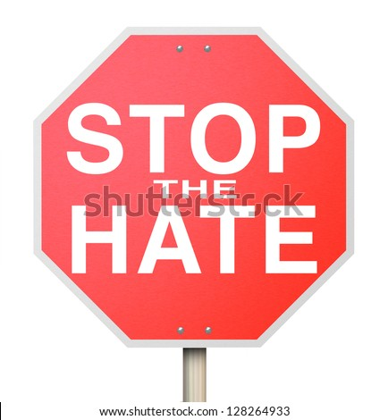 how to stop hatred in the world