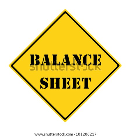 A yellow and black diamond shaped road sign with the words BALANCE SHEET making a great concept.