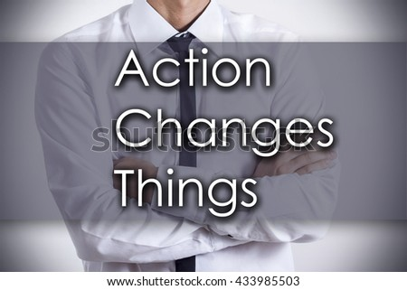 Action Changes Things ACT - Closeup of a young businessman with text - business concept - horizontal image