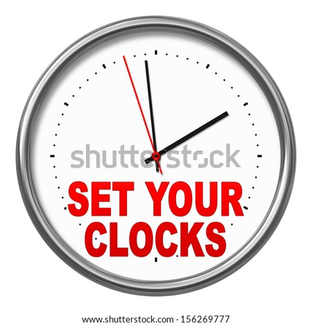 "An image of a clock with the text ""set your clocks"""