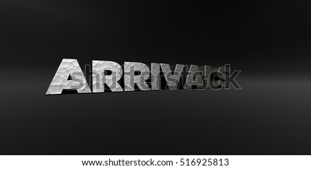 ARRIVALS - hammered metal finish text on black studio - 3D rendered royalty free stock photo. This image can be used for an online website banner ad or a print postcard.