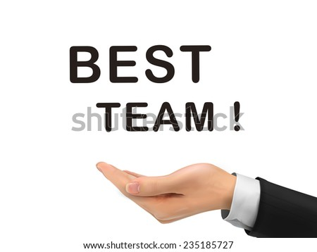 best team words holding by realistic hand over white background