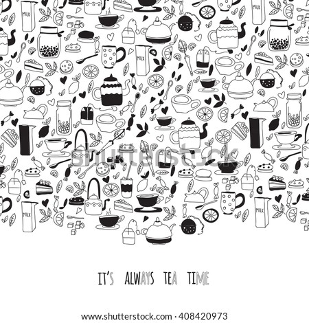 Cartoon  template. Black and white pattern with doodle tea objects for posters, greeting cards, flyers and banner, web designs. It's always tea time quote.