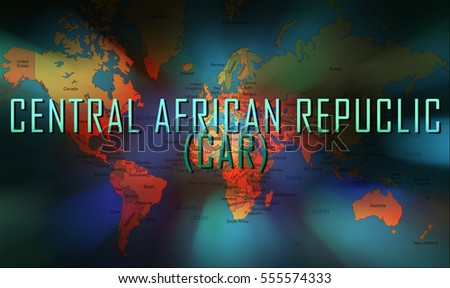 Central African Republic (CAR) word on bokeh background and world map.