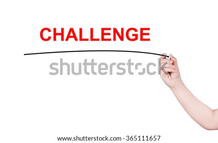 Challenge word write on white background by woman hand holding highlighter pen