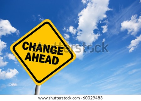 Change ahead warning sign