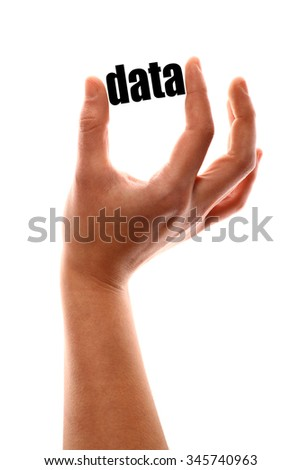"Color vertical shot of a of a hand squeezing the word ""data""."