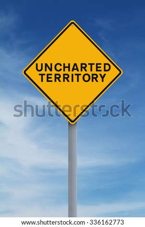Conceptual road sign indicating Uncharted Territory