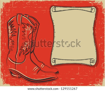 Cowboy boots and scroll paper background for text.Raster