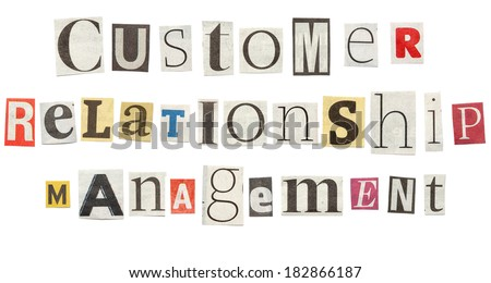 customer relationship management words composed from isolated cutout newspaper letters