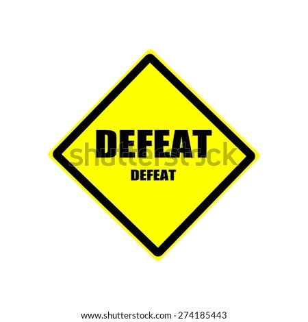 DEFEAT Black stamp text on yellow background