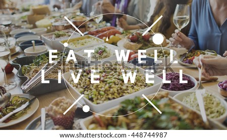 Eat Well Live Well Healthy Food Nutrition Organic Wellness Concept