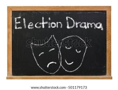 Election drama written in white chalk on a black chalkboard isolated on white