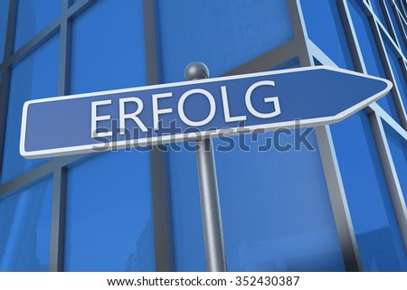 Erfolg - german word for success or achievement - illustration with street sign in front of office building.