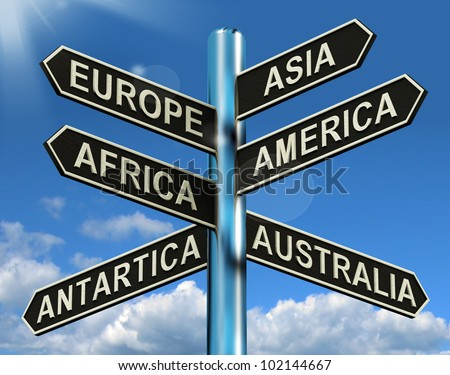 Europe Asia America Africa Antartica Australia Signpost Shows Continents For Travel Or Tourism