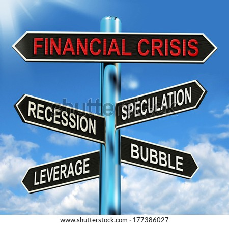 Financial Crisis Signpost Showing Recession Speculation Leverage And Bubble
