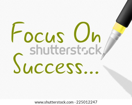 Focus On Success Indicating Prevail Triumph And Victory