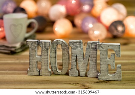 "For home decorating inside; letters of ""home"""