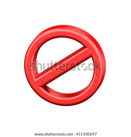 Forbidden sign in 3-D isolated on white background