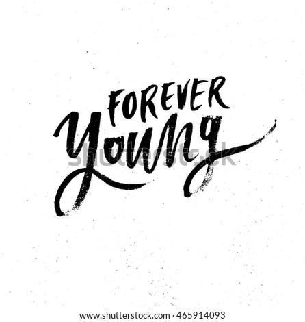 Forever Young Motivational Lettering Quote Modern Stock ...