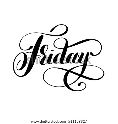 Friday day of the week handwritten black ink calligraphy lettering inscription isolated on white background, raster version illustration