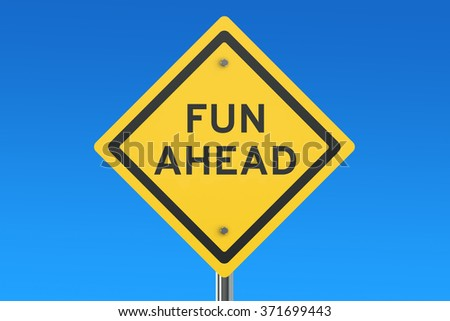 Fun Ahead road sign isolated on blue sky