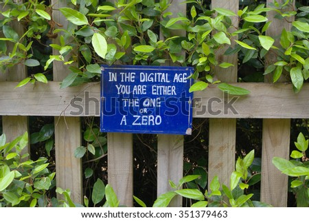 funny sign in the digital age you are either a one or a zero