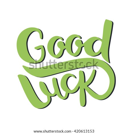 Good luck lettering green color phrase with shadow on white background
