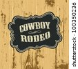 Grunge background with wild west styled label, raster version. - stock photo