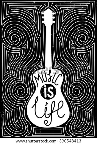Guitar with hand drawn typography poster. Music is life.