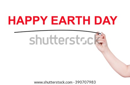 Happy earth day word on white background by woman hand holding highlighter pen