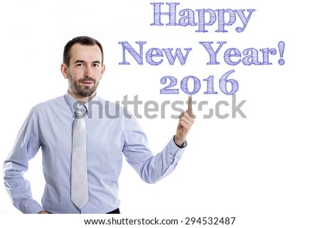 Happy New Year! 2016  Young businessman with small beard pointing up in blue shirt