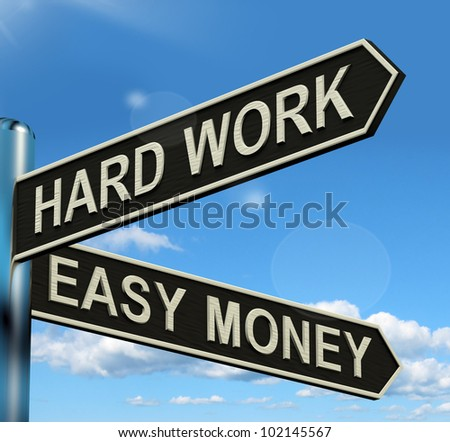 Hard Work Easy Money Signpost Showing Business Profit